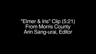 Elmer & Iris (Narrative Editing)
