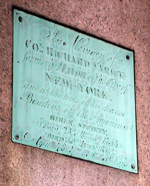 "Close-up of the plaque on Varick's gravestone.<br /> The engraving reads:<br /> ""In Memory of<br />  Col. Richard Varick<br />  formerly Mayor of the City of<br />  New York<br />  and at the time of his decease<br />  President of the American<br />  Bible Society<br />  Born 25th March 1753<br />  Died 30th July 1831<br />  Aged 78 years 4 months 5 days"""