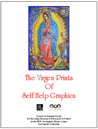 THE VIRGEN PRINTS OF SELF HELP GRAPHICS RECEPTION @ THE LATINO MUSEUM • 12.15.07