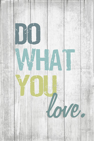 Do What You Love - Art Print