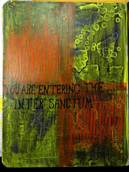 """I meant to say """"inner"""" sanctum but decided that my mistake was a better choice.  Acrylic paint, rubbing alcohol, sandpaper, dragging tool, Sharpie."""