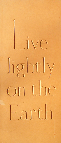 Bamber Hawes ~ Live lightly on the Earth, carved MDF panel