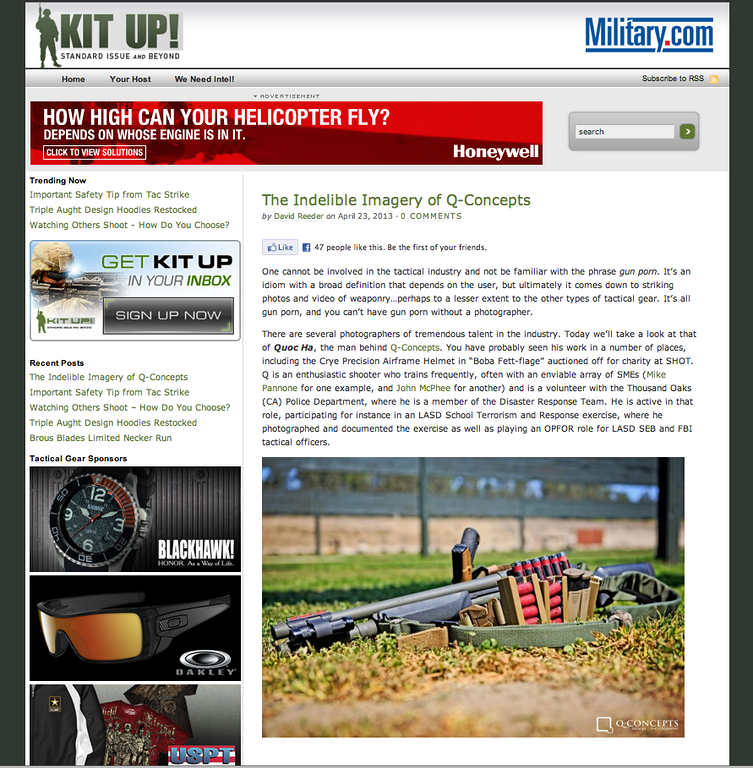 "Kit Up! posted a nice article about Q Concepts on 23 April 2013. Check out the full article at <br /> <br /> <a href=""http://kitup.military.com/2013/04/indelible-imagery-concepts.html"">http://kitup.military.com/2013/04/indelible-imagery-concepts.html</a>."
