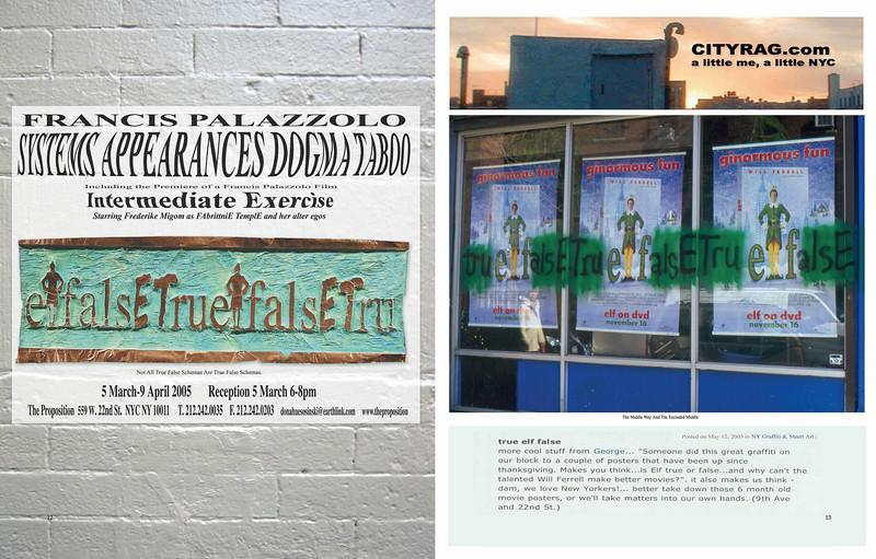 "Exhibition Poster, 18"" x 24"", 2005.<br /> Exhibition Review: George. ""True elf false"" NY Graffiti & Street Art, cityrag.com. May 21, 2005."