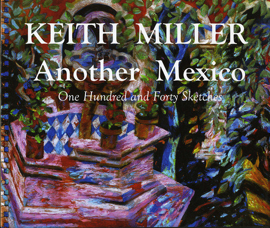 "The artist's record of his 25 years living in Mexico. In more than one hundred drawings and paintings explore the country's people and her landscapes- both urban and natural.<br /> 120 pages, hardbound, 10""x8""<br /> To review book and order:/www.blurb.com/b/2133498-another-mexico"