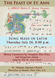 Poster: St. Ann Choir for 2007 Feast of St. Ann.  Decorated chant design and calligraphy by Susan Alstatt, artist and choir member since 1967. This page is one of scores of chant pages created by Alttstatt. Contact her for commissions for this or other types of Catholic art. at dsa@altstatt.com.
