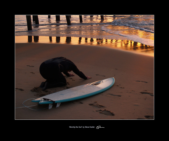 Worship the surf... that's all.