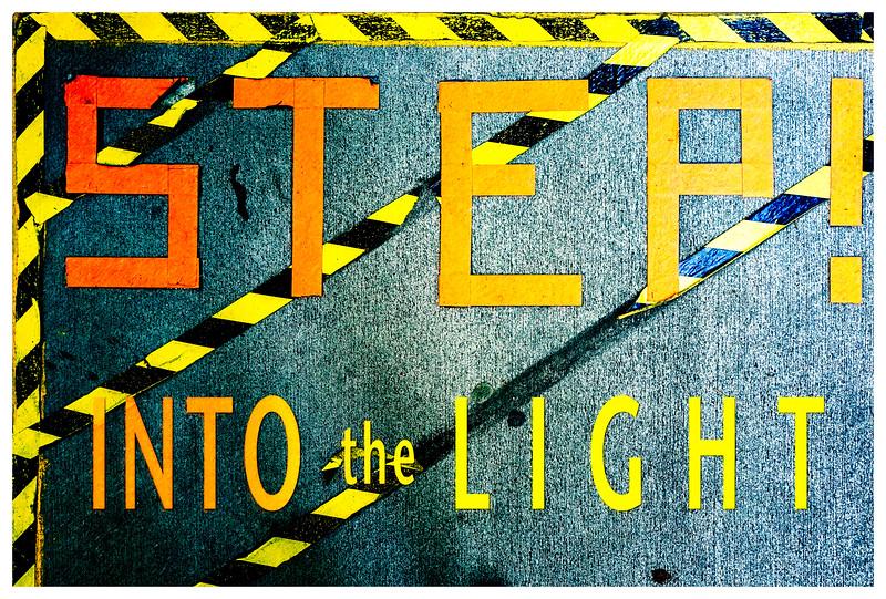 STEP! INTO the LIGHT