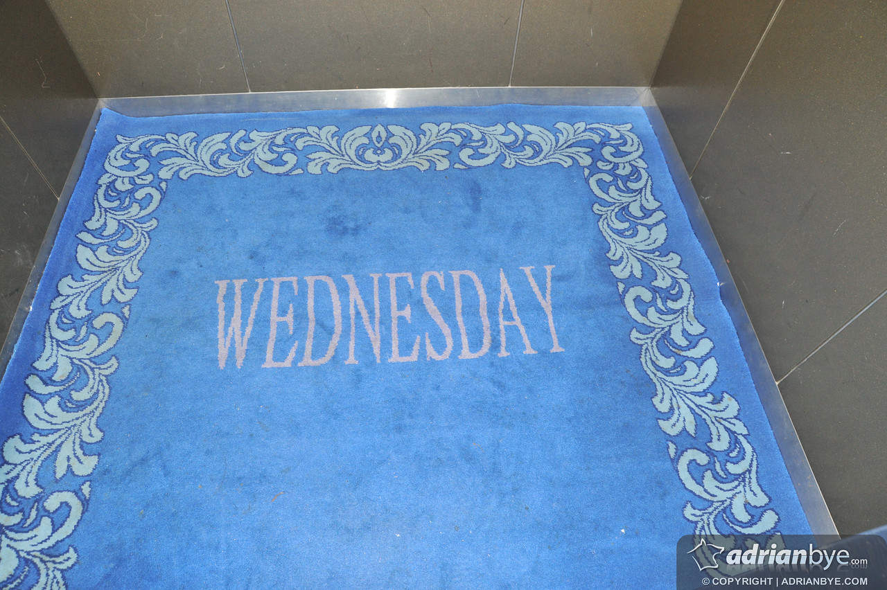 "One of my favourites!  In one of the hotels, the carpet in the elevator said ""Wednesday""!  We had no idea why.."