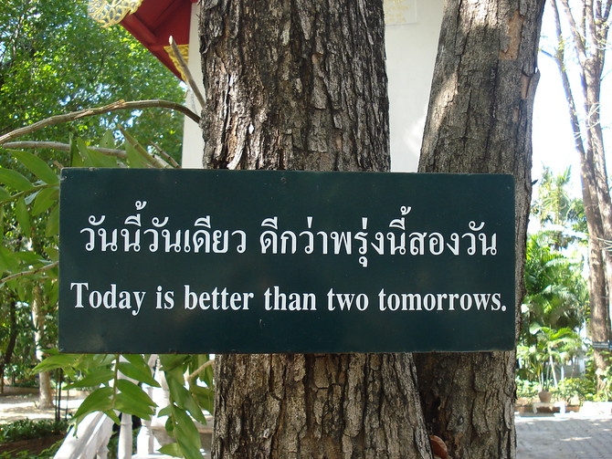 Today is better than two tomorrows.