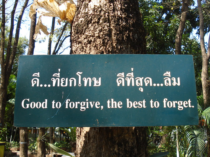 Good to forgive, the best to forget.