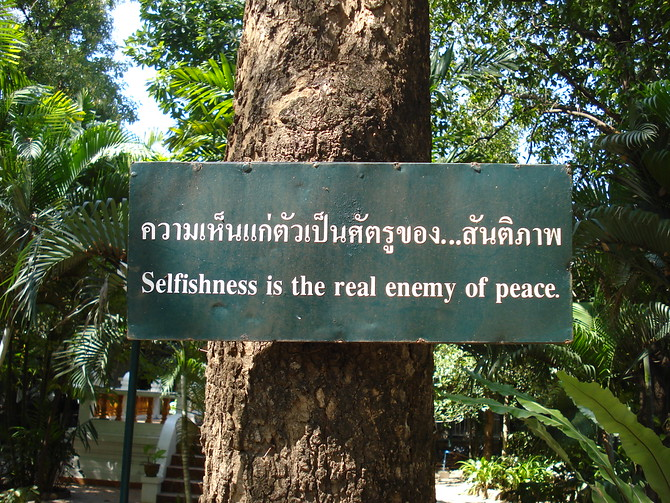 Selfishness is the real enemy of peace