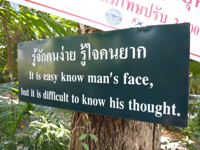It is easy to know man's face, but it is difficult to know his thought