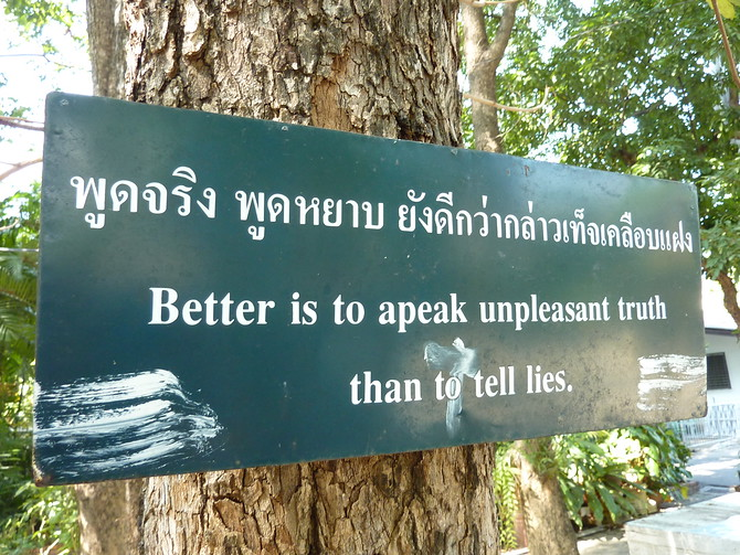 Better is to speak unpleasant truth than to tell lies