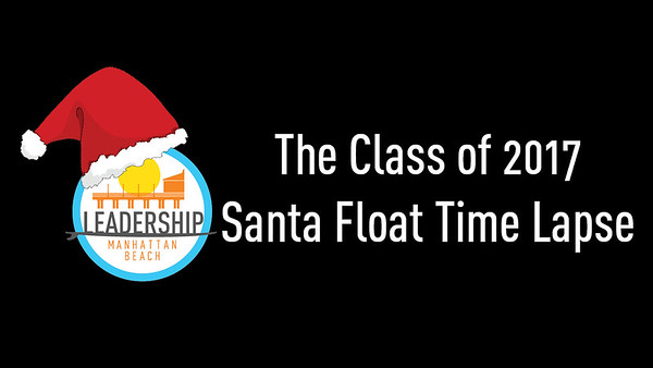 Class of 2017 Santa Float Time Lapse