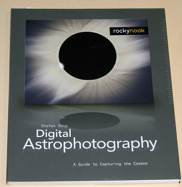 Digital Astrophotography – A Guide to Capturing the Cosmos -2006, Stefan Seip