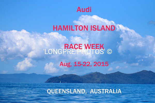 Audi HAMILTON ISLAND RACE WEEK  Aug. 2015
