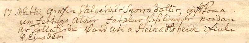 17. ..... grafin Valgerður Snorradóttir, gift kona um fertugsaldur, fátækur þurfalingur norðan úr Kollafirði. Varð úti á Steinadalsheiði ......... ..........