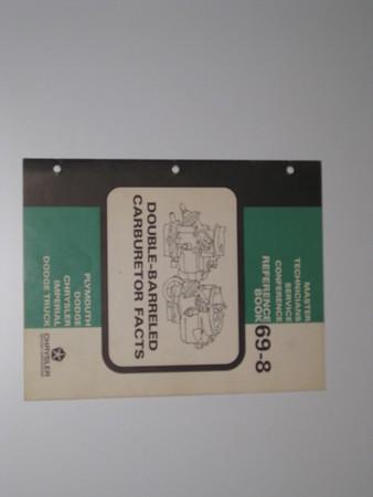 1969 Mopar master tech book-double barreled carb facts # 69/8 (zd 69/8)