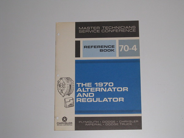 1970 Mopar master tech book- 1970 alternator & regulator # 70/4 (zd 70/4)