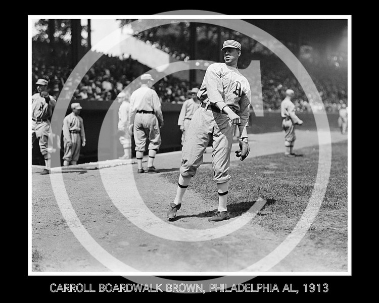Carroll Boardwalk Brown, Philadelphia Athletics AL, 1913.