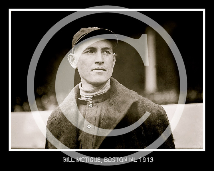 BILL MCTIGUE, BOSTON NL 1913