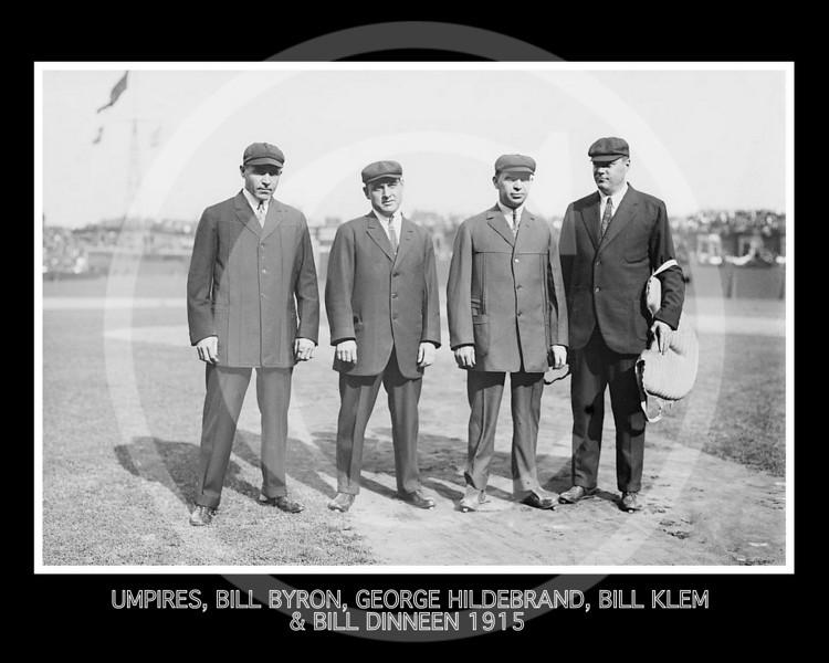 Bill Byron, George Hildebrand, Bill Klem, Bill Dinneen (umpires) 1915.