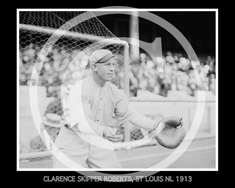 "Clarence Ashley ""Skipper"" Roberts, St. Louis Cardinals NL, 1913."