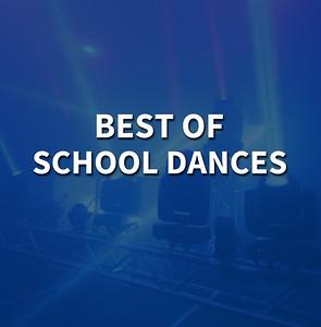 BEST OF SCHOOL DANCES