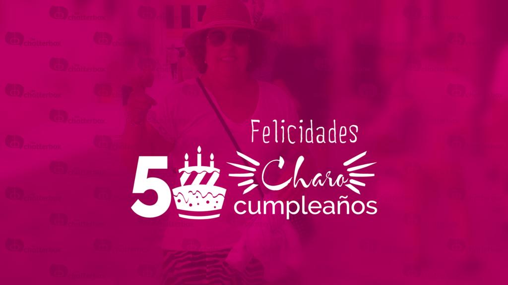 50 Cumpleaños Charo