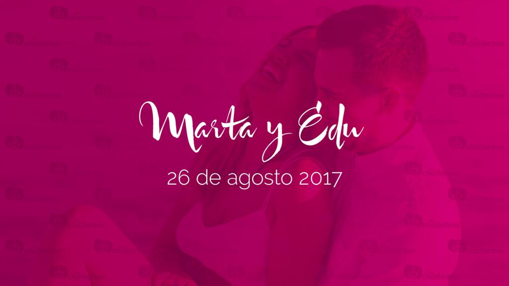 Marta y Edu - 26 de agosto 2017