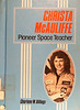 CHRISTA McAULIFFE PIONEER SPACE TEACHER