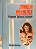 CHRISTA McAULIFFE PIONEER SPACE TEACHER
