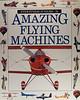AMAZING FLYING MACHINES