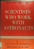 SCIENTISTS WHO WORK WITH ASTRONAUTS