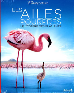 Les Ailes Pourpres - Disney Nature