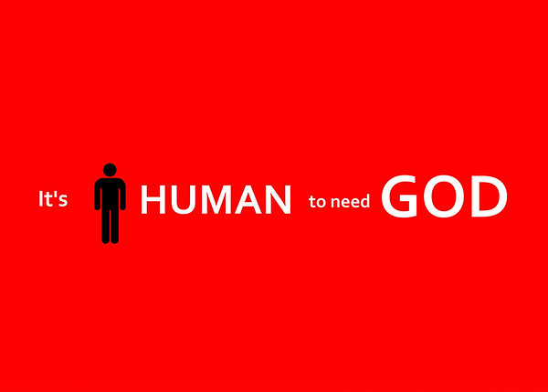 It's Human to Need God 1 1