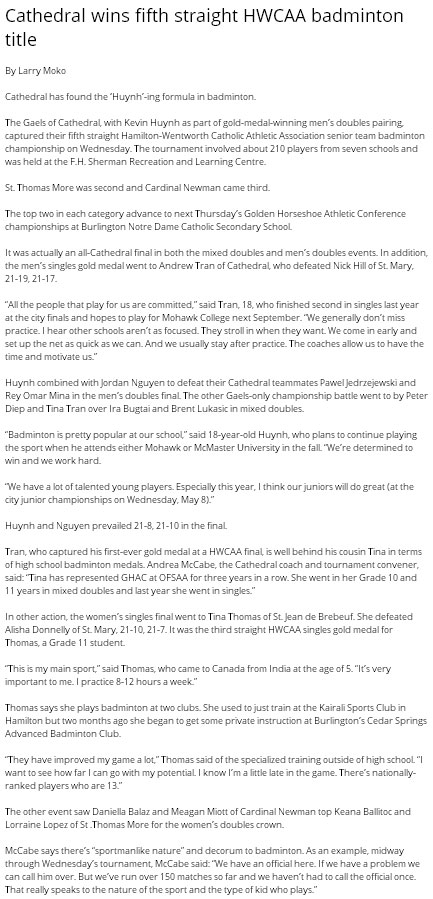Story of the City Championship as posted on the Board's website ...http://www.hwcdsb.ca/buzz/7533--Cathedral-wins-fifth-straight-HWCAA-badminton-title