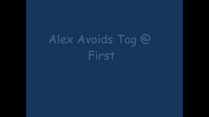 Movie_Alex Avoids Tag