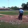 Bottom 1st:  2B #27 Tom Brady, SS #1 Anthony Pecora, & C #11 Phillip Capra @ Bat
