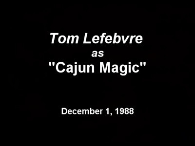 """""""Cajun Magic"""" December 1, 2008 - Tom Lefebvre in the 1988 Womanless Fashion Show -"""