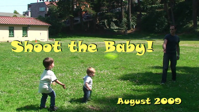 Shoot the baby!