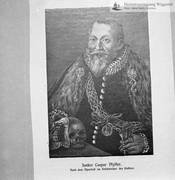 Junker Caspar Pfyffer, 1524-1616, Stifter Kloster Wesemlin