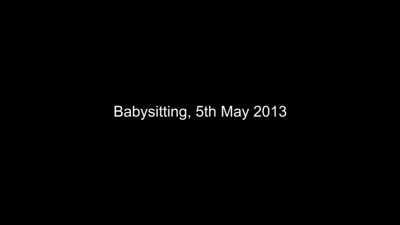 Babysitting Jaimie May 5th 2013