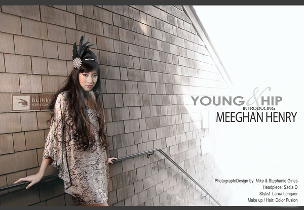 The young & hip, Meeghan Henry <br /> Her First Editorial shoot