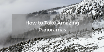 how to take amazing panoramas