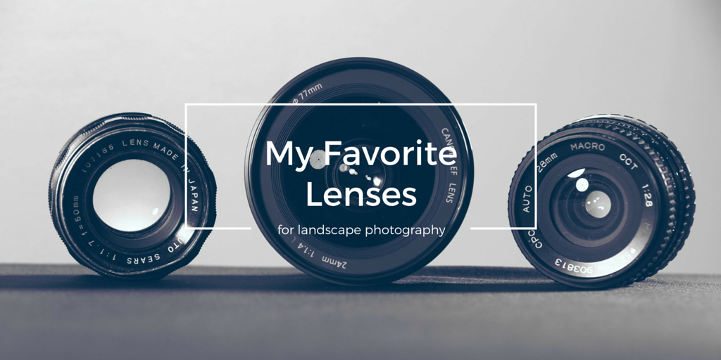 my favorite best lens for landscape photography blog image