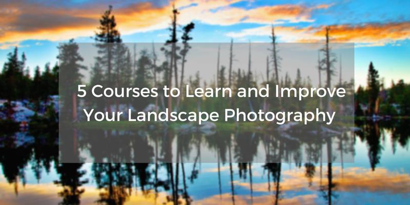 5 ultimate landscape photography courses