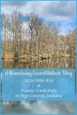 2020 Hike #10 on April 1st at Prairie Creek Park in Vigo County Indiana