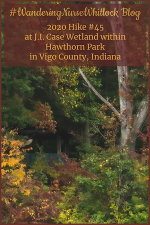 2020 Hike #45 on September 30th at J.I. Case Wetlands Area within Hawthorn Park in Vigo County Indiana